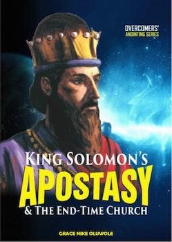 King Solomon's Apostasy & the End-Time Church