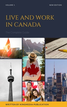 Live and Work in Canada: The Practical Guide
