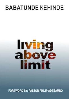 Living Above Limit