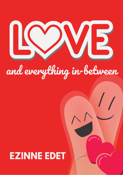 Love and Everything In-Between