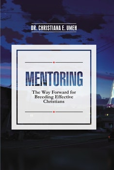Mentoring: The Way Forward for Breeding Effective Christians