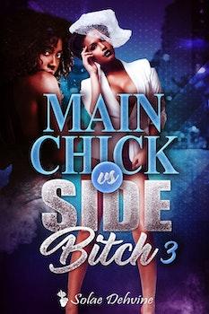 Main Chick vs Side Bitch 3