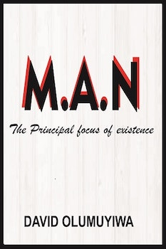 Man: The Principal Focus of Existence