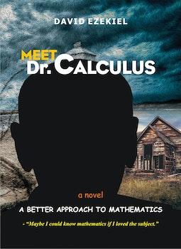 Meet Dr Calculus: A Better Approach to Mathematics