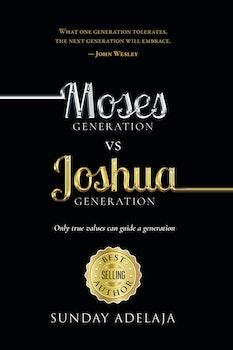 Moses Generation vs Joshua Generation