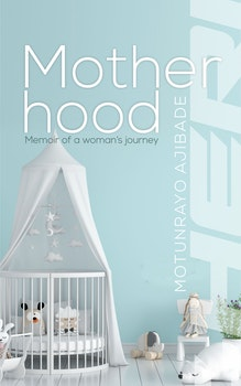 Motherhood: Memoir of a Woman's Journey