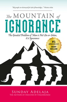 The Mountain of Ignorance: The Greatest Problem of Man is Not Sin or Satan, it is Ignorance
