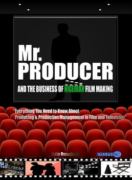 Mr. Producer and the Business of Nigerian Filmmaking