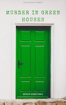 Murder in Green Houses