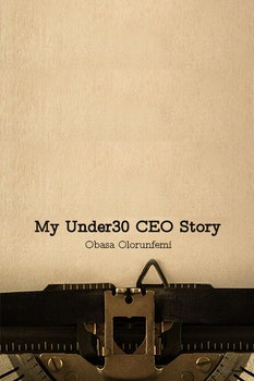 My Under 30 CEO Story
