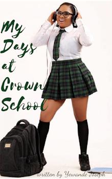My Days at Crown School