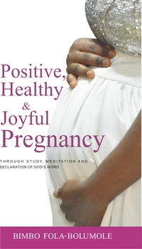 Positive, Healthy & Joyful Pregnancy