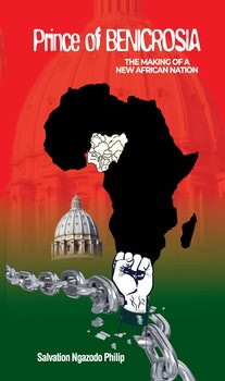 Prince of Benicrosia: The Making of a New African Nation