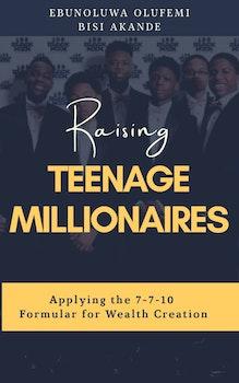 Raising Teenage Millionaires