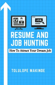 Resume And Job Hunting : How To Attract Your Dream Job