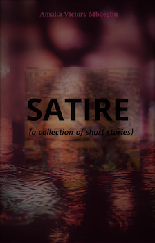 Satire (A Collection of Short Stories)