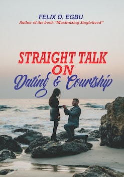 Straight Talk on Dating and Courtship