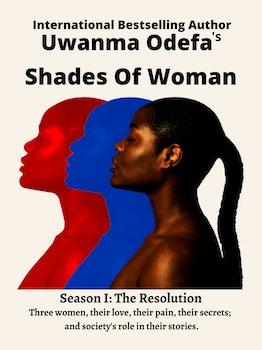 Shades Of Woman Season I: The Resolution