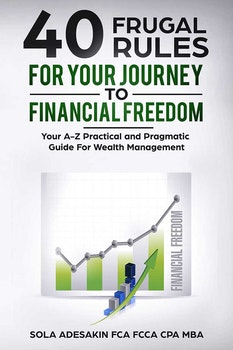 40 Frugal Rules For Your Journey To Financial Freedom