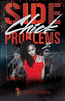 Side Chick Problems 2