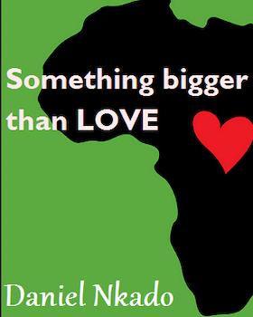 Something Bigger than Love - Book 1