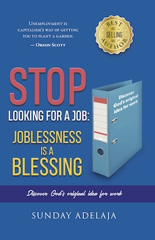 Stop Looking for a Job: Joblessness is a Blessing
