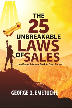 The 25 Unbreakable Laws of Sales