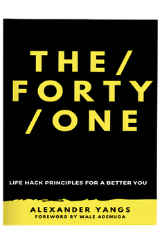 The Forty One - Life Hack Principle For a Better You