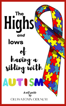The Highs and Lows of Having a Sibling With Autism