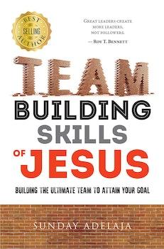 Team Building Skills of Jesus