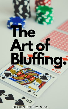 The Art of Bluffing