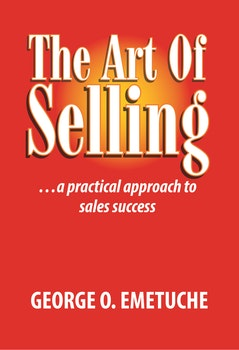 The Art of Selling: A Practical Approach to Sales Success