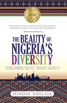 The Beauty of Nigeria's Diversity: Transforming Nigeria through diversity