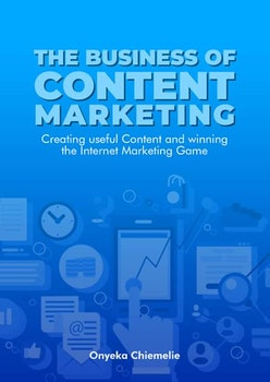 The Business of Content Marketing