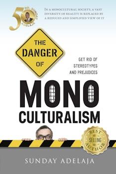 The Danger Of Monoculturalism In The XXI Century