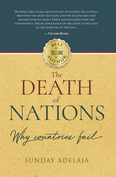 The Death of Nations, Why Countries Fail