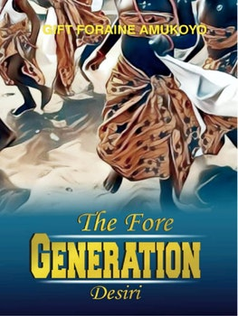 The Fore Generation Desiri