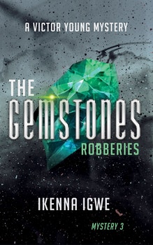 The Gemstones Robberies (A Mystery Novel for 8-13 year olds)