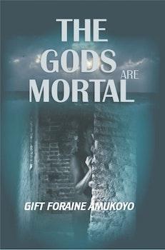The Gods Are Mortal