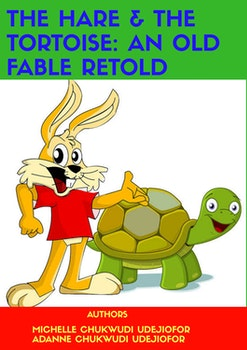 The Hare and the Tortoise. An Old Fable Retold