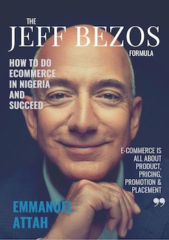 The Jeff Bezos Formula - How to do E-commerce in Nigeria and Succeed