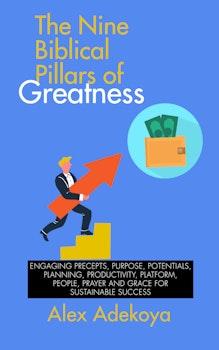 The Nine Biblical Pillars of Greatness