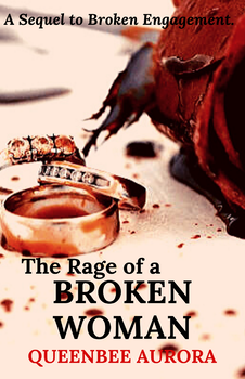 The Rage of a Broken Woman