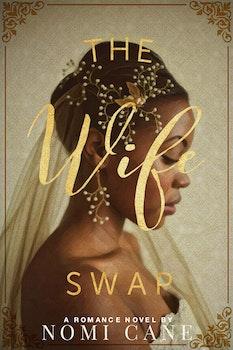 The Wife Swap: a Romance Novel
