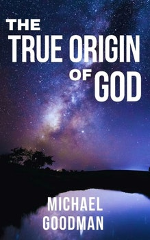 The True Origin Of God