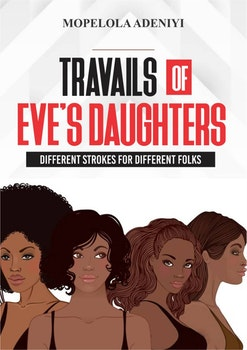Travails of Eve's Daughters