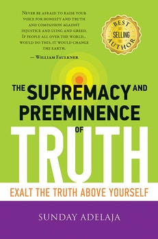 The Supremacy and Preeminence of Truth