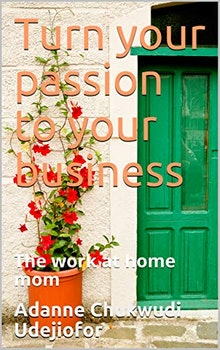 Turn your Passion to Your Business