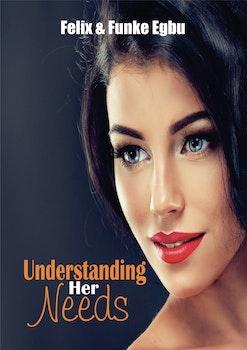 Understanding Her Needs