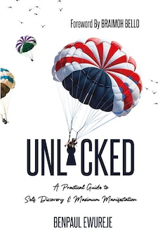 Unlocked: A Practical Guide to Self-Discovery and Maximum Manifestation